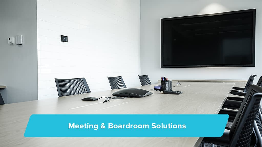 Meeting and Boardroom Solutions